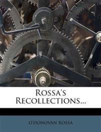 Rossa's Recollections...