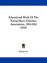 Educational Work of the Young Men's Christian Associations, 1916-1918
