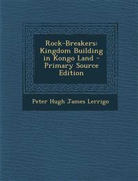 Rock-Breakers: Kingdom Building in Kongo Land