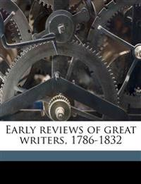 Early reviews of great writers, 1786-1832