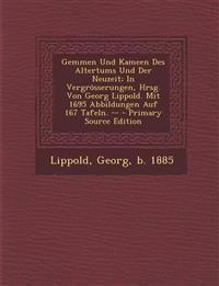 Gemmen Und Kameen Des Altertums Und Der Neuzeit; In Vergrosserungen, Hrsg. Von Georg Lippold. Mit 1695 Abbildungen Auf 167 Tafeln. -- - Primary Source
