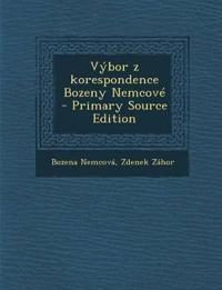 Výbor z korespondence Bozeny Nemcové  - Primary Source Edition