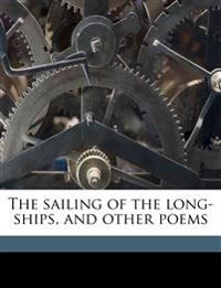 The sailing of the long-ships, and other poems