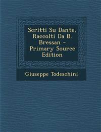 Scritti Su Dante, Raccolti Da B. Bressan
