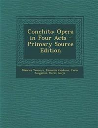 Conchita: Opera in Four Acts - Primary Source Edition