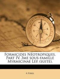 Formicides Néotropiques. Part IV. 3me sous-famille Myrmicinae Lep. (suite).