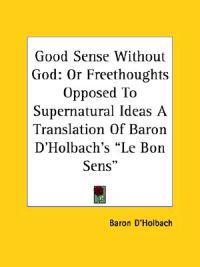 Good Sense Without God