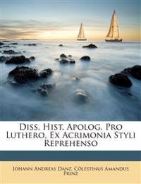 Diss. Hist. Apolog. Pro Luthero, Ex Acrimonia Styli Reprehenso