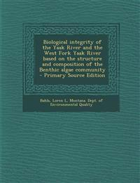 Biological Integrity of the Yaak River and the West Fork Yaak River Based on the Structure and Composition of the Benthic Algae Community - Primary So