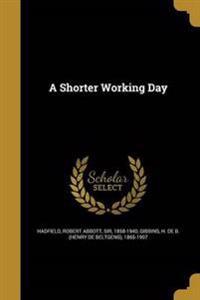 SHORTER WORKING DAY