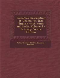 Pausanias' Description of Greece, tr. into English with notes and index Volume 2
