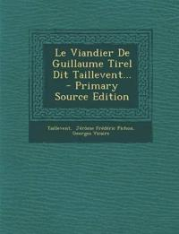 Le Viandier De Guillaume Tirel Dit Taillevent...