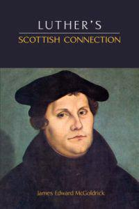 LUTHER'S SCOTTISH CONNECTION