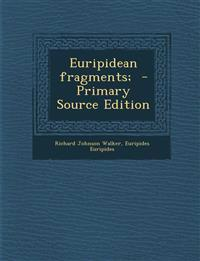 Euripidean fragments;  - Primary Source Edition
