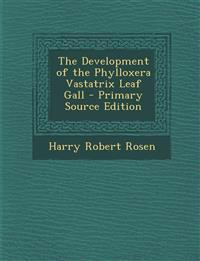 The Development of the Phylloxera Vastatrix Leaf Gall - Primary Source Edition