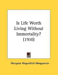 Is Life Worth Living Without Immortality?