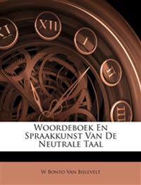 Woordeboek En Spraakkunst Van De Neutrale Taal