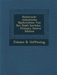 Historisch-Statistische Nachrichten Von Der Stadt Iserlohn... - Primary Source Edition