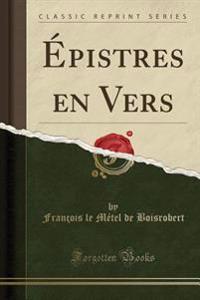 Épistres en Vers (Classic Reprint)