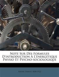 Note Sur Des Formules D'introduction À L'énergétique Physio Et Psycho-sociologique
