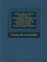 de'Principj Di Dritto Penale Che Si Contengono Nella Divina Commedia, E Delle Condizioni D'Italia Al Tempo Di Dante - Primary Source Edition
