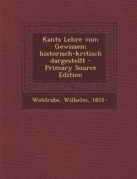 Kants Lehre vom Gewissen; historisch-kritisch dargestellt - Primary Source Edition