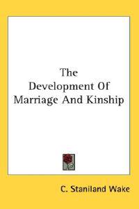 The Development of Marriage and Kinship