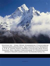 Epistola Ad ... Joan. Henr. Lombardum, Consiliarium Hasso-Rheinfeldensem, Qua Contra Eum Probatur S. P. H. R. Inter Status Imperii Collocari Non Posse