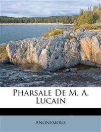 Pharsale De M. A. Lucain