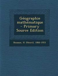 Geographie Mathematique - Primary Source Edition