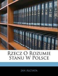 Rzecz O Rozumie Stanu W Polsce