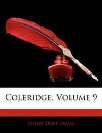 Coleridge, Volume 9