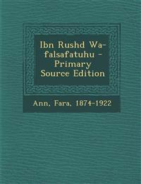 Ibn Rushd Wa-Falsafatuhu - Primary Source Edition