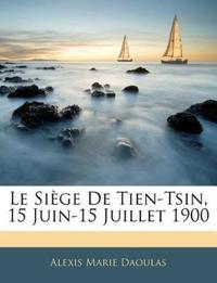 Le Siège De Tien-Tsin, 15 Juin-15 Juillet 1900