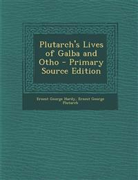 Plutarch's Lives of Galba and Otho - Primary Source Edition
