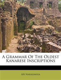 A Grammar Of The Oldest Kanarese Inscriptions