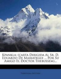 Kpankla: (carta Dirigida Al Sr. D. Eduardo De Mariategui ... Por Su Amigo El Doctor Thebussem)...