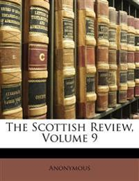 The Scottish Review, Volume 9