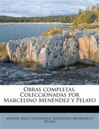 Obras completas. Coleccionadas por Marcelino Menéndez y Pelayo