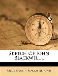 Sketch Of John Blackwell...
