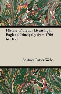 History of Liquor Licensing in England Principally from 1700 to 1830