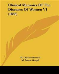 Clinical Memoirs of the Diseases of Women