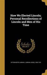HOW WE ELECTED LINCOLN PERSONA