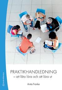 Praktikhandledning : att låta lära och att lära ut