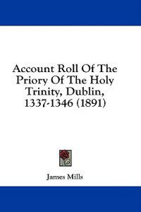 Account Roll of the Priory of the Holy Trinity, Dublin, 1337-1346