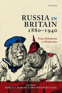 Russia in Britain, 1880 - 1940