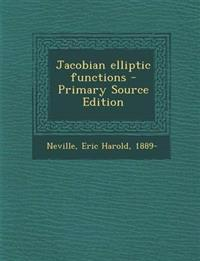 Jacobian Elliptic Functions - Primary Source Edition