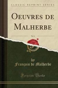 Oeuvres de Malherbe, Vol. 4 (Classic Reprint)