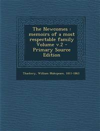 The Newcomes : memoirs of a most respectable family Volume v.2