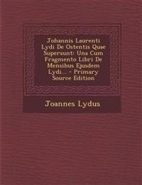Johannis Laurenti Lydi De Ostentis Quae Supersunt: Una Cum Fragmento Libri De Mensibus Ejusdem Lydi...